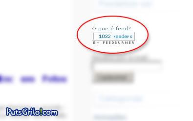 PutsGrilo!com: Novo Recorde de 1000 Assinantes de Feed
