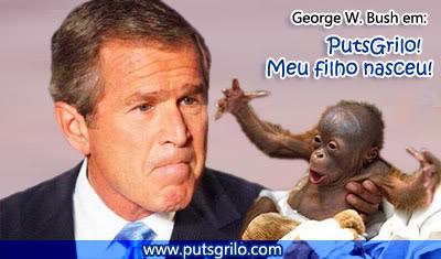 George W. Bush em: PutsGrilo! Meu filho nasceu!