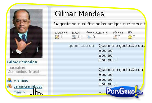 O Orkut do Gilmar Mendes