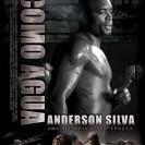 Anderson Silva: Documentário sobre o lutador divulga pôster e trailer