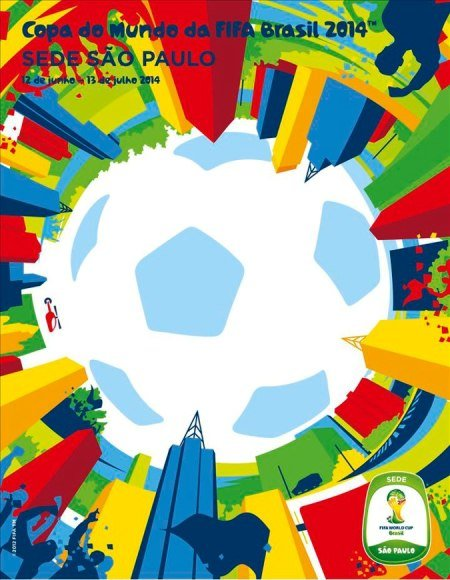 Cartaz Sao Paulo Brasil 2014: Cartazes das cidades sedes da Copa divulgados
