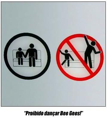 Placas engraçadas Proibido Dançar Bee Gees
